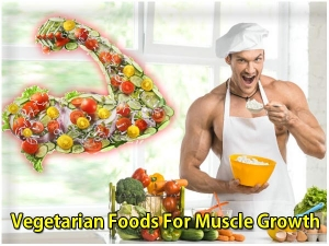 Vegetarian Body Building Foods For Muscle Growth
